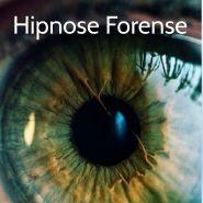 A HIPNOSE FORENSE - Aplicada para questões de investigação