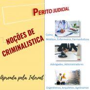 PERITO JUDICIAL - NOÇÕES DE CRIMINALÍSTICA